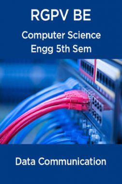 Data Communication For RGPV BE 5th Sem Computer Science Engineering