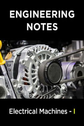Electrical Machines - I Notes For Engineering