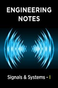 Signals & Systems - I Notes For Engineering
