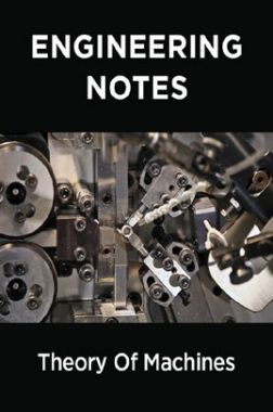 Theory Of Machines Notes For Engineering