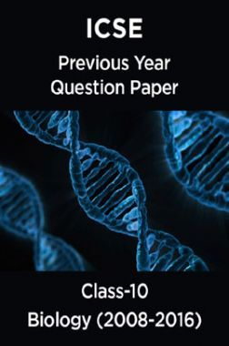 ICSE Previous Year Question Paper Biology (2008-2016) For Class-10