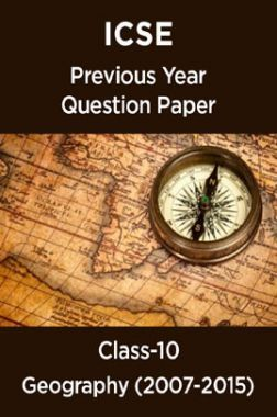 ICSE Previous Year Question Paper Geography (2007-2015) For Class-10