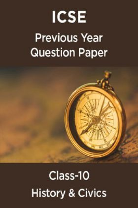ICSE Previous Year Question Paper History & Civics For Class-10