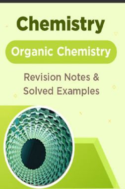 Chemistry - Organic Chemistry  - Revision Notes & Solved Examples
