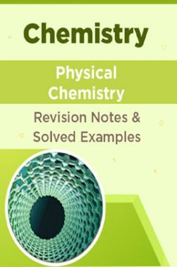 Chemistry - Physical Chemistry - Revision Notes & Solved Examples