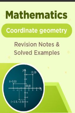 Mathematics - Coordinate geometry - Revision Notes & Solved Examples