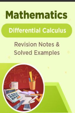 Mathematics - Differential Calculus  - Revision Notes & Solved Examples