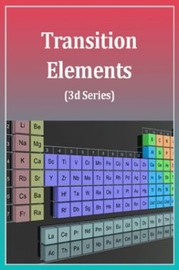 Advanced Chemistry (Transition Elements (3d Series)) For IIT-JEE Mains