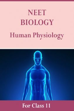 NEET Biology For Class 11 (Human Physiology)