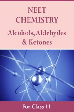 NEET Chemistry For Class 11 (Alcohols, Aldehydes & Ketones)