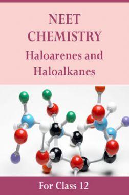 NEET Chemistry For Class 12 (Haloarenes & Haloalkanes)