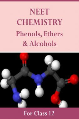 NEET Chemistry For Class 12 (Phenols, Ethers & Alcohols)