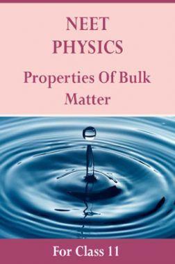 NEET Physics For Class 11 (Properties Of Bulk Matter)