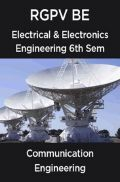 Communication Engineering For RGPV BE 6th Sem Electrical & Electronics Engineering
