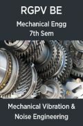 Mechanical Vibration & Noise Engineering For RGPV BE 7th Sem Mechanical Engineering