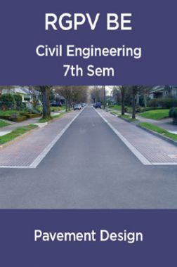 Pavement Design For RGPV BE 7th Sem Civil Engineering