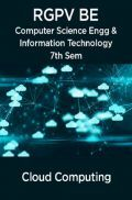 Cloud Computing  For RGPV BE 7th Sem Computer Science Engineering & Information Technology