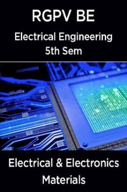Electrical & Electronics Materials For RGPV BE 5th Sem Electrical Engineering