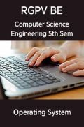 Operating System For RGPV BE 5th Sem Computer Science Engineering