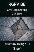 Structural Design – II (Steel) For RGPV BE 7th Sem Civil Engineering