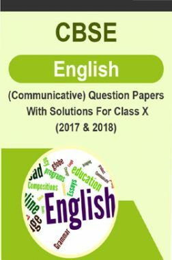 CBSE English (Communicative) Question Papers With Solutions For Class X (2017 & 2018)