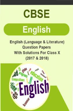 CBSE English (Language & Literature) Question Papers With Solutions For Class X (2017 & 2018)