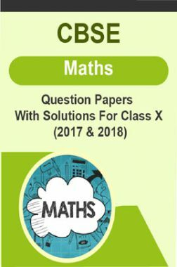 CBSE Maths Question Papers With Solutions For Class X (2017 & 2018)
