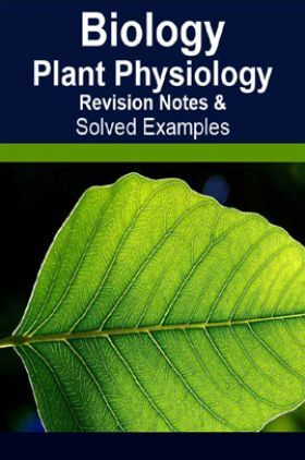 Biology Plant Physiology-Revision Notes & Solved Examples