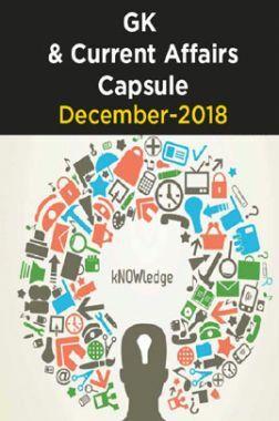 GK & Current Affairs Capsule - December-2018