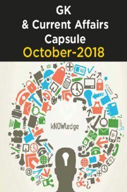 GK & Current Affairs Capsule - October-2018