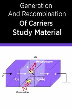Generation And Recombination Of Carriers Study Material
