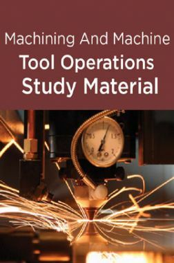 Machining And Machine Tool Operations Study Material