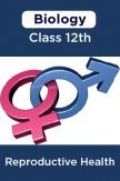 Biology-Reproductive Health Class 12th