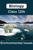 Biology-Environmental Issues Class 12th