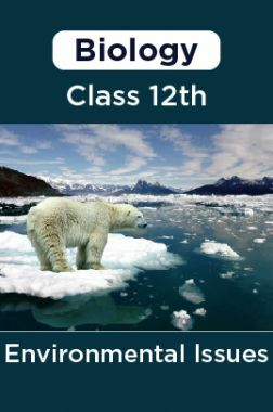Biology-Environmental Issues Class 12th