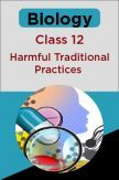 Biology-Harmful Traditional Practices Class 12th