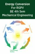 Energy Conversion For RGPV BE 4th Sem Mechanical Engineering