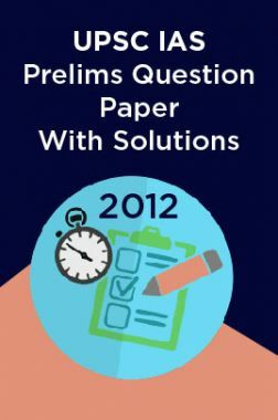UPSC IAS Prelims Question Paper With Solutions 2012