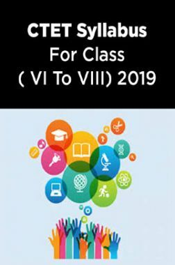 CTET Syllabus For Class (VI To VIII) 2019