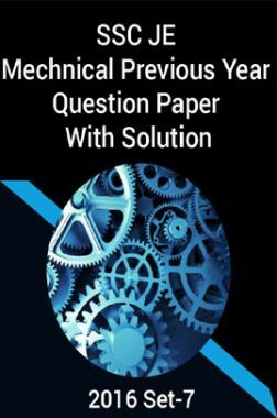 SSC JE Mechnical Previous Year Question Paper With Solution 2016 Set-7