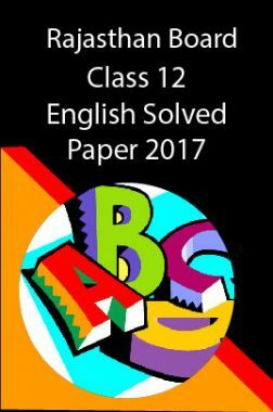 Rajasthan Board Class 12 English Solved Paper 2017