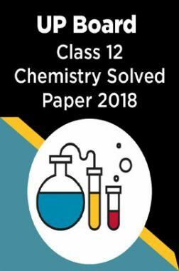 UP Board Class 12 Chemistry Solved Paper 2018