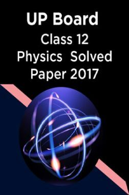 UP Board Class 12 Physics Solved Paper 2017