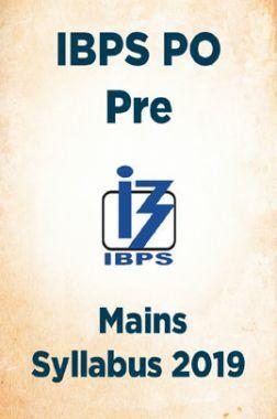 IBPS PO Pre & Mains Syllabus 2019