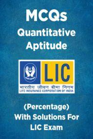 MCQs Quantitative Aptitude (Percentage) With Solutions For LIC Exam