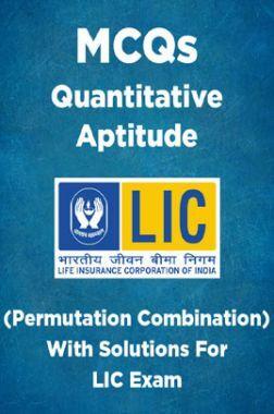 MCQs Quantitative Aptitude (Permutation Combination) With Solutions For LIC Exam