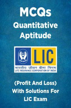 MCQs Quantitative Aptitude (Profit And Loss) With Solutions For LIC Exam