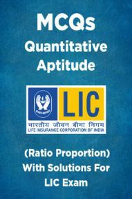 MCQs Quantitative Aptitude (Ratio Proportion) With Solutions For LIC Exam