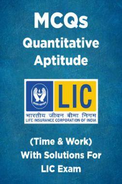 MCQs Quantitative Aptitude (Time & Work) With Solutions For LIC Exam
