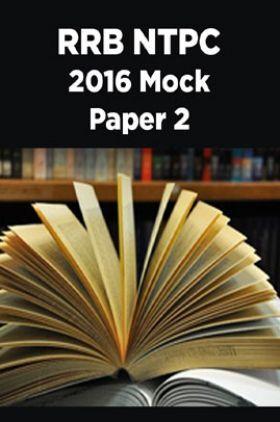 RRB NTPC 2016 Mock Paper 2